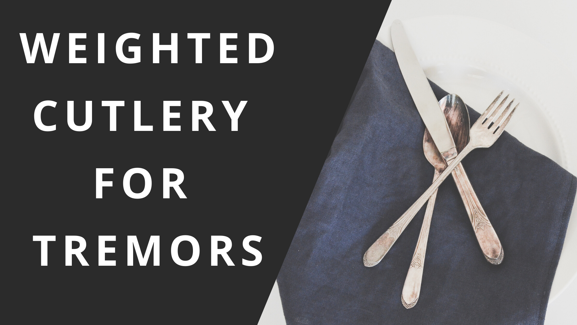 weighted cutlery for tremor