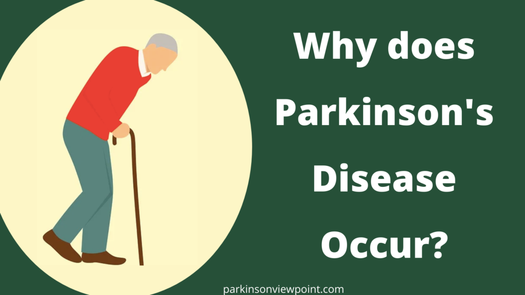 why does Parkinson's disease occur?